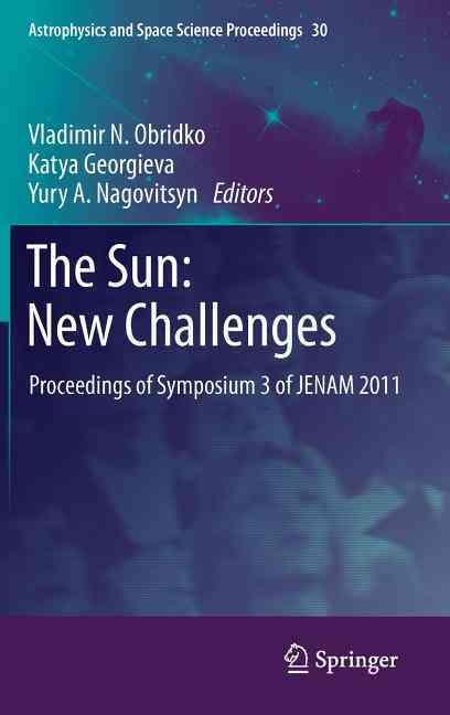 The Sun: New Challenges By Obridko, Vladimir N. (EDT)/ Georgieva, Katya (EDT)/ Nagovitsyn, Yury A. (EDT)